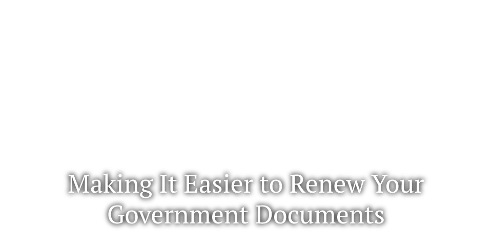 Making It Easier to Renew Your Government Documents